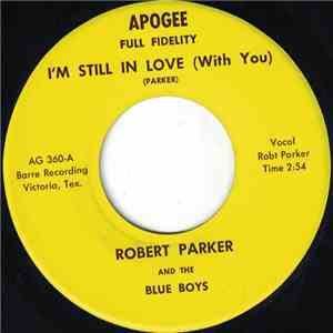 Robert Parker  And The Blue Boys  / Robert Parker's Blue Boys - I'm Still In Love (With You) download free