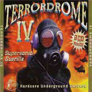 Various - Terrordrome IV - Supersonic Guerilla - Hardcore Underground Warfare download free