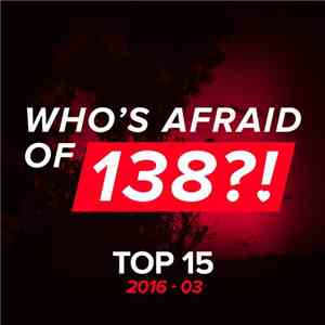 Various - Who's Afraid Of 138?! Top 15 (2016-03) download free