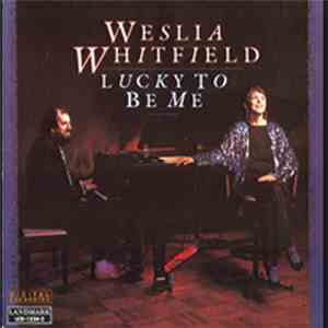 Weslia Whitfield - Lucky To Be Me download free